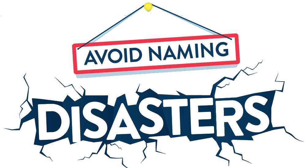 Avoid Naming Disasters
